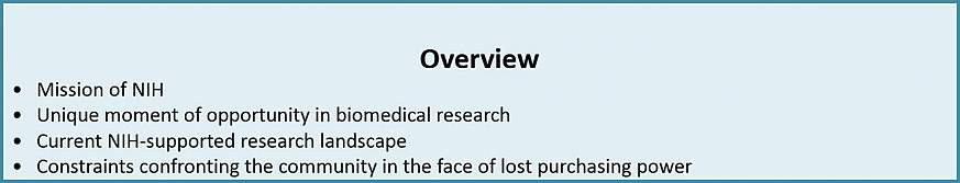 Overview: Mission of NIH, Unique moment of opportunity in biomedical research, Current NIH-supported research landscape, Constraints confronting the community in the face of lost purchasing power