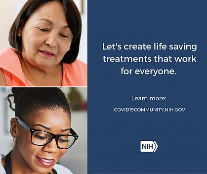 """Collage of individual headshots that reads: """"Let's create life saving treatments that work for everyone. Learn more: covid19community.nih.gov"""""""
