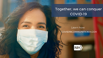 """Image of a young Hispanic/Latino woman wearing a mask that reads: """"Together, we can conquer COVID-19. Learn how: covid19community.nih.gov."""""""
