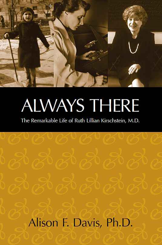 Book cover for Always There: The Remarkable Life of Ruth Lillian Kirschstein, M.D.