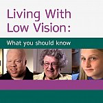 Living with Low Vision: What you should know