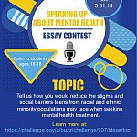 Poster announcing the Speaking Up About Mental Health! essay contest, open to high school students ages 16-18.