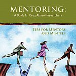 Mentoring - A Guide for Drug Abuse Researchers