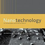 Nanotechnology: New Understanding, New Capabilities, & New Approaches for Improving Health - brochure cover