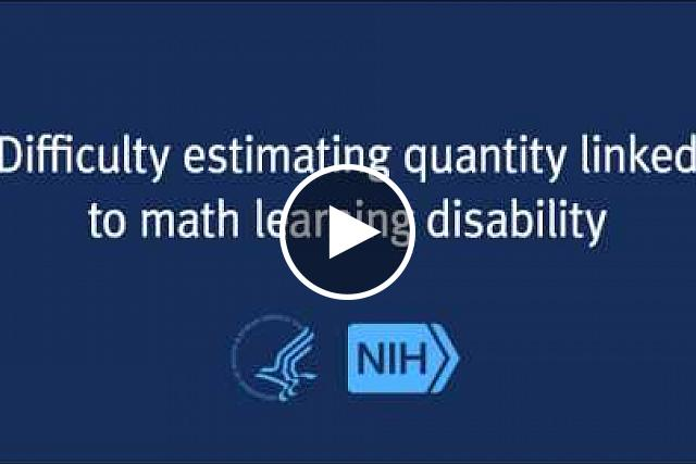 Researchers have discovered that in children who have a math learning disability the ability to estimate quantities that usually exists from birth is impaired.