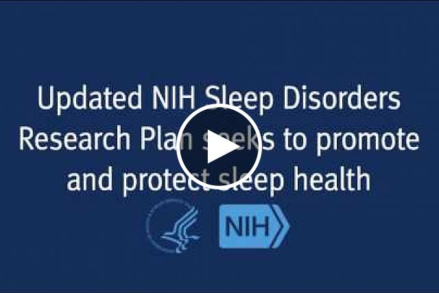 Building on scientific advances that link sleep problems to health and safety risks, the NIH seeks to spur new approaches to the prevention and treatment of sleep disorders.